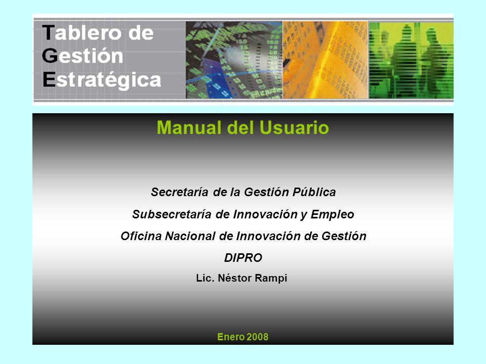 Manual del Usuario Enero 2008 Secretaría de la Gestión Pública Subsecretaría de Innovación y Empleo Oficina Nacional de Innovación de Gestión DIPRO Li