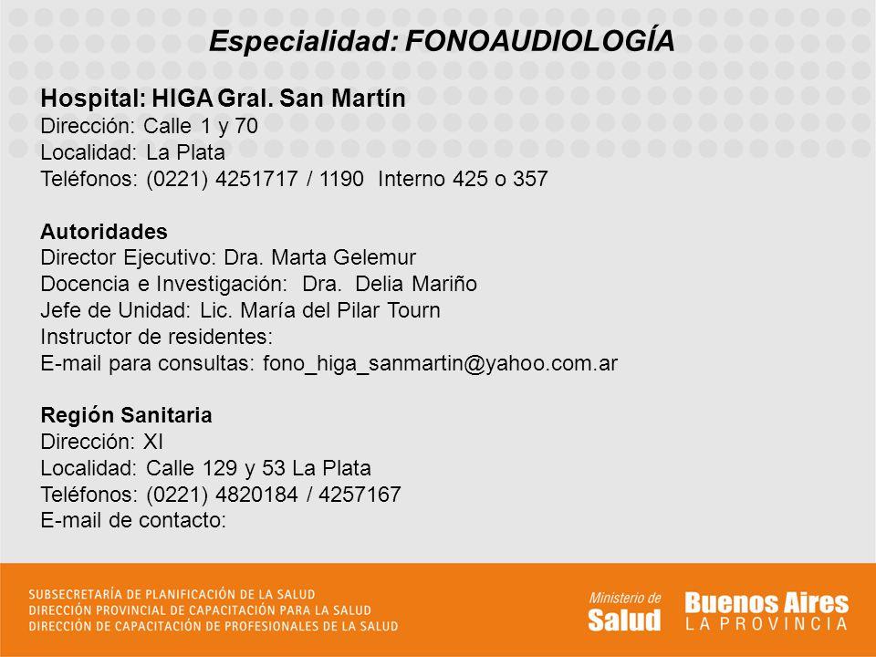 Especialidad: FONOAUDIOLOGÍA Hospital: HIGA Gral.