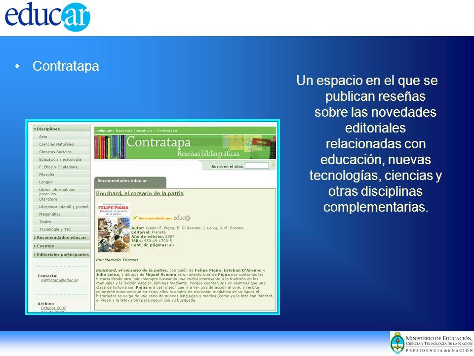 Contratapa Un espacio en el que se publican reseñas sobre las novedades editoriales relacionadas con educación, nuevas tecnologías, ciencias y otras disciplinas complementarias.