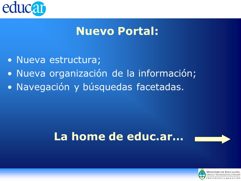 Nuevo Portal: Nueva estructura; Nueva organización de la información; Navegación y búsquedas facetadas.
