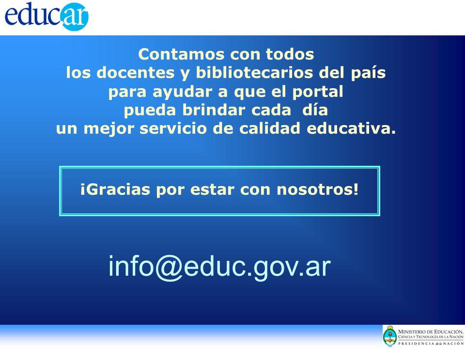 Contamos con todos los docentes y bibliotecarios del país para ayudar a que el portal pueda brindar cada día un mejor servicio de calidad educativa.