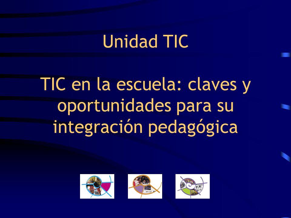 Unidad TIC TIC en la escuela: claves y oportunidades para su integración pedagógica