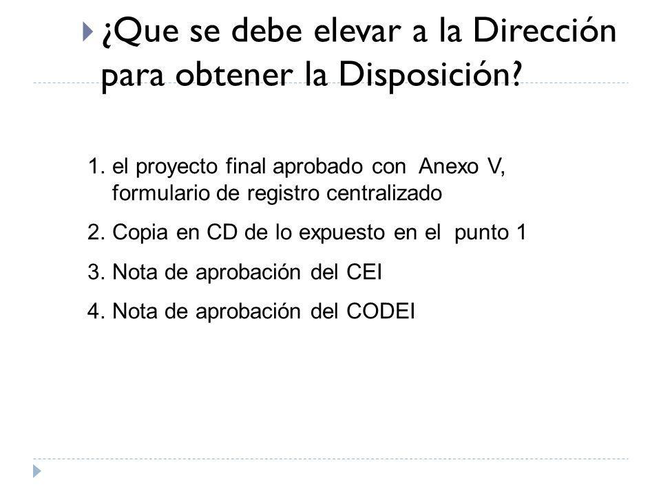 1.el proyecto final aprobado con Anexo V, formulario de registro centralizado 2.Copia en CD de lo expuesto en el punto 1 3.Nota de aprobación del CEI