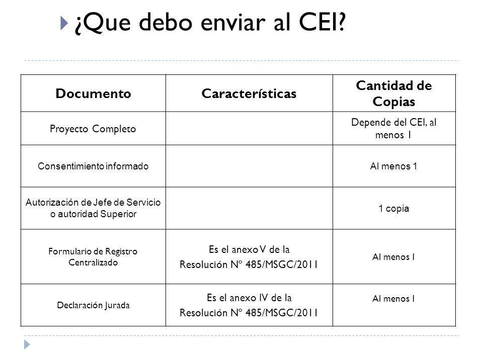 DocumentoCaracterísticas Cantidad de Copias Proyecto Completo Depende del CEI, al menos 1 Consentimiento informadoAl menos 1 Autorización de Jefe de S