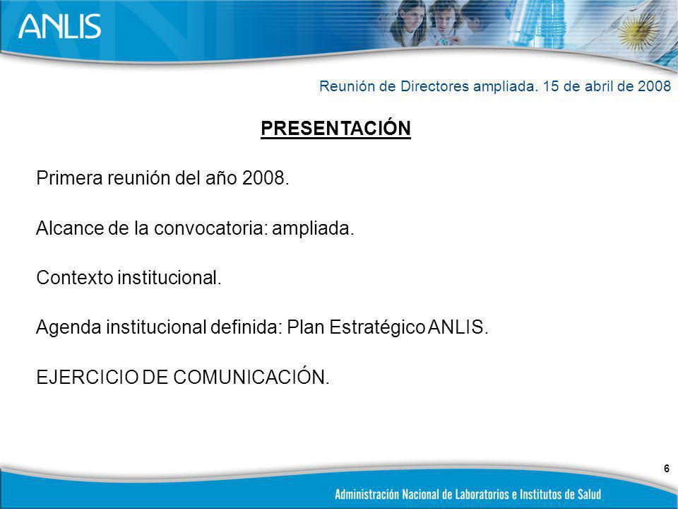 7 DESCRIPCIÓN DE LA ACTIVIDAD 1.PRIMERA PARTE Trabajo conjunto de presentación e intercambio vinculado a los aspecto operativos y cotidianos de la gestión institucional en el primer cuatrimestre 2008.