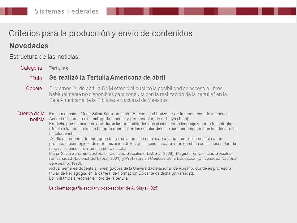 Estructura de las noticias: Criterios para la producción y envío de contenidos Novedades Tertulias Se realizó la Tertulia Americana de abril El vierne