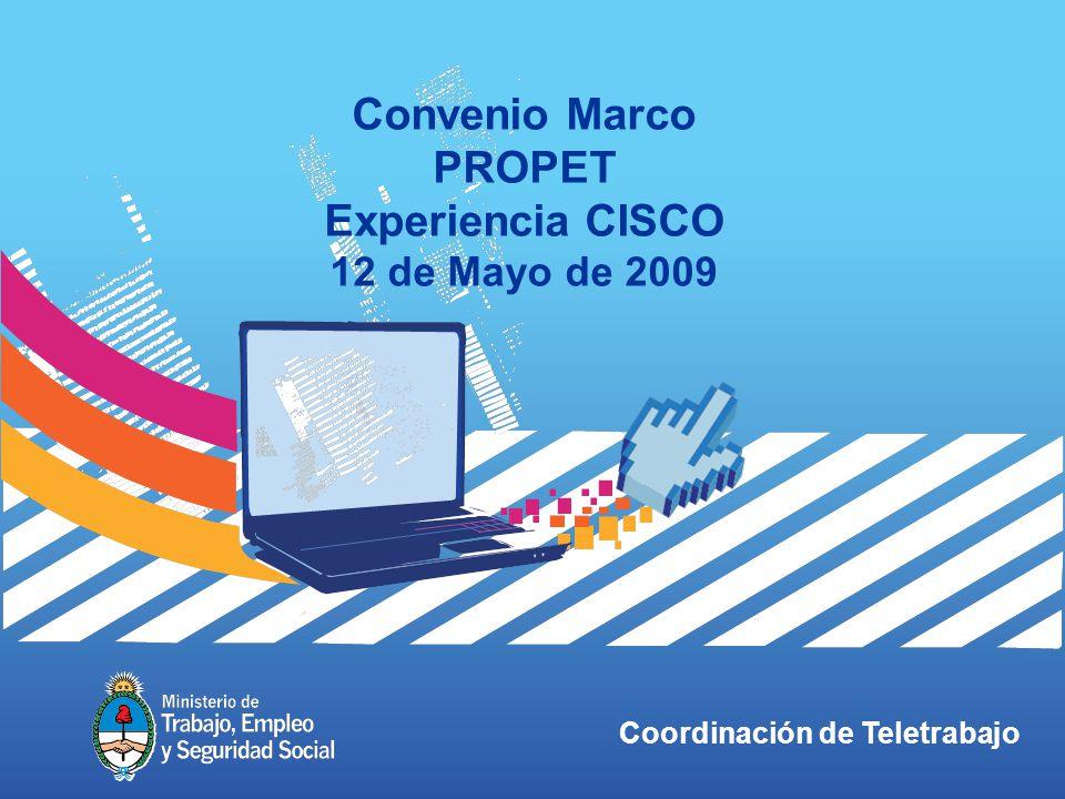 Coordinación de Teletrabajo Convenio Marco PROPET Experiencia CISCO 12 de Mayo de 2009