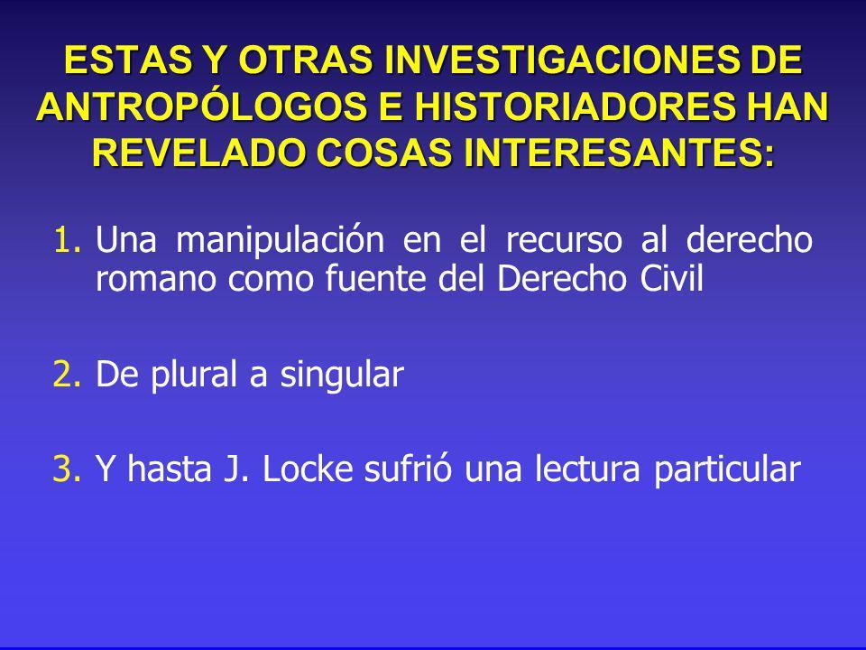 1.Una manipulación en el recurso al derecho romano como fuente del Derecho Civil 2.De plural a singular 3.Y hasta J.