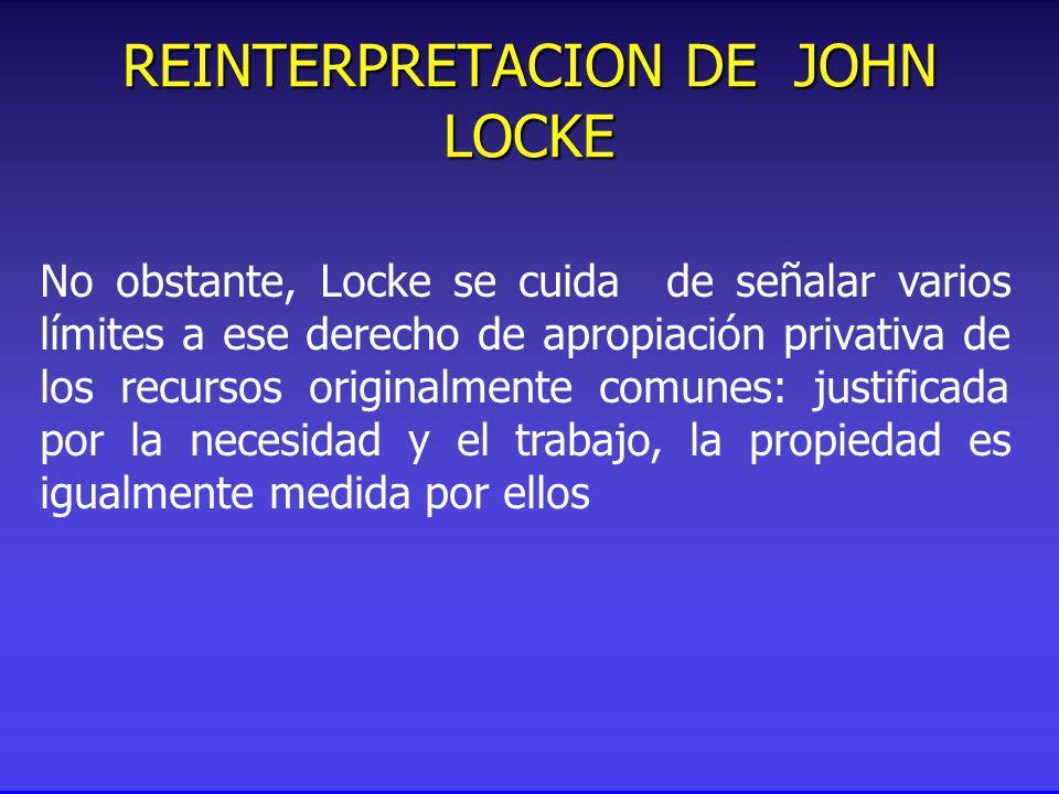 No obstante, Locke se cuida de señalar varios límites a ese derecho de apropiación privativa de los recursos originalmente comunes: justificada por la necesidad y el trabajo, la propiedad es igualmente medida por ellos