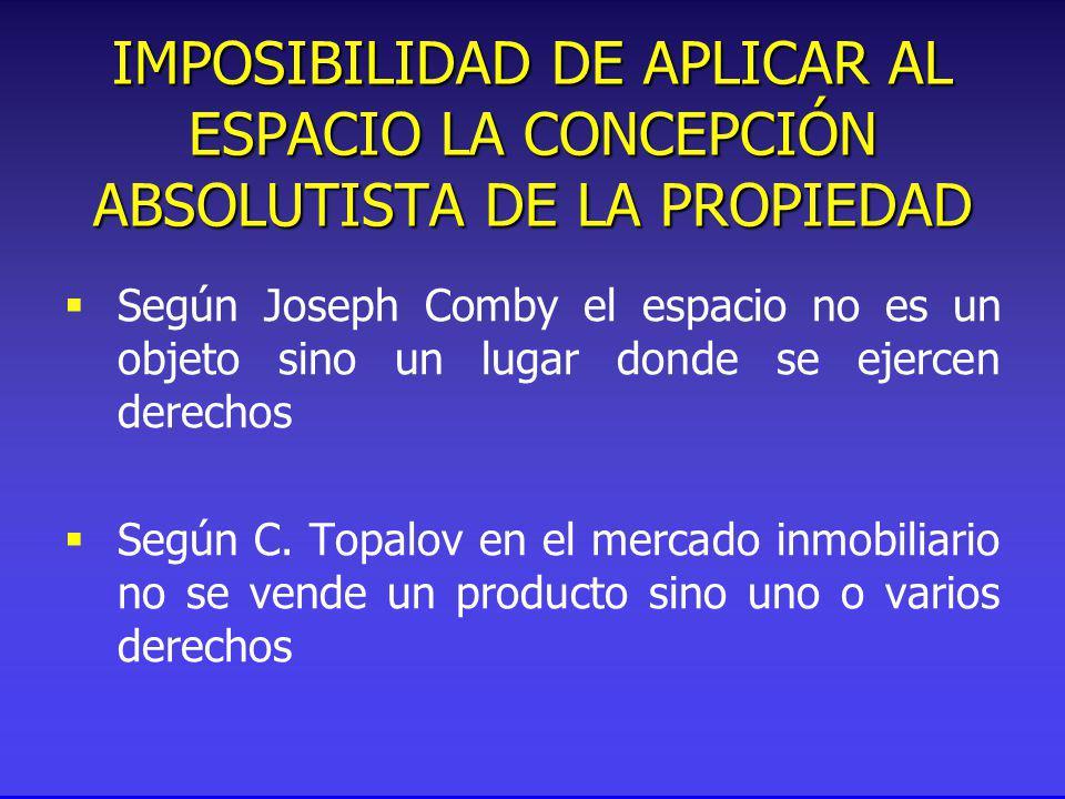 Según Joseph Comby el espacio no es un objeto sino un lugar donde se ejercen derechos Según C.