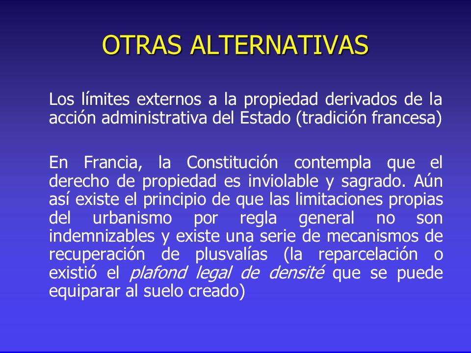 Los límites externos a la propiedad derivados de la acción administrativa del Estado (tradición francesa) En Francia, la Constitución contempla que el derecho de propiedad es inviolable y sagrado.