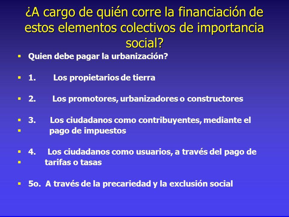 ¿A cargo de quién corre la financiación de estos elementos colectivos de importancia social.