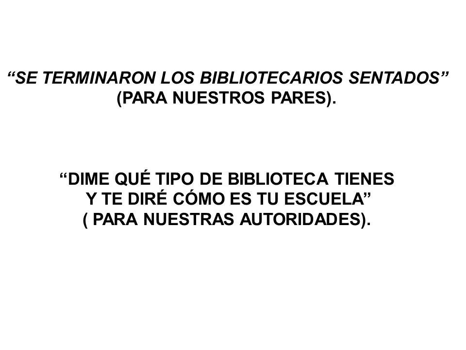 SE TERMINARON LOS BIBLIOTECARIOS SENTADOS (PARA NUESTROS PARES).