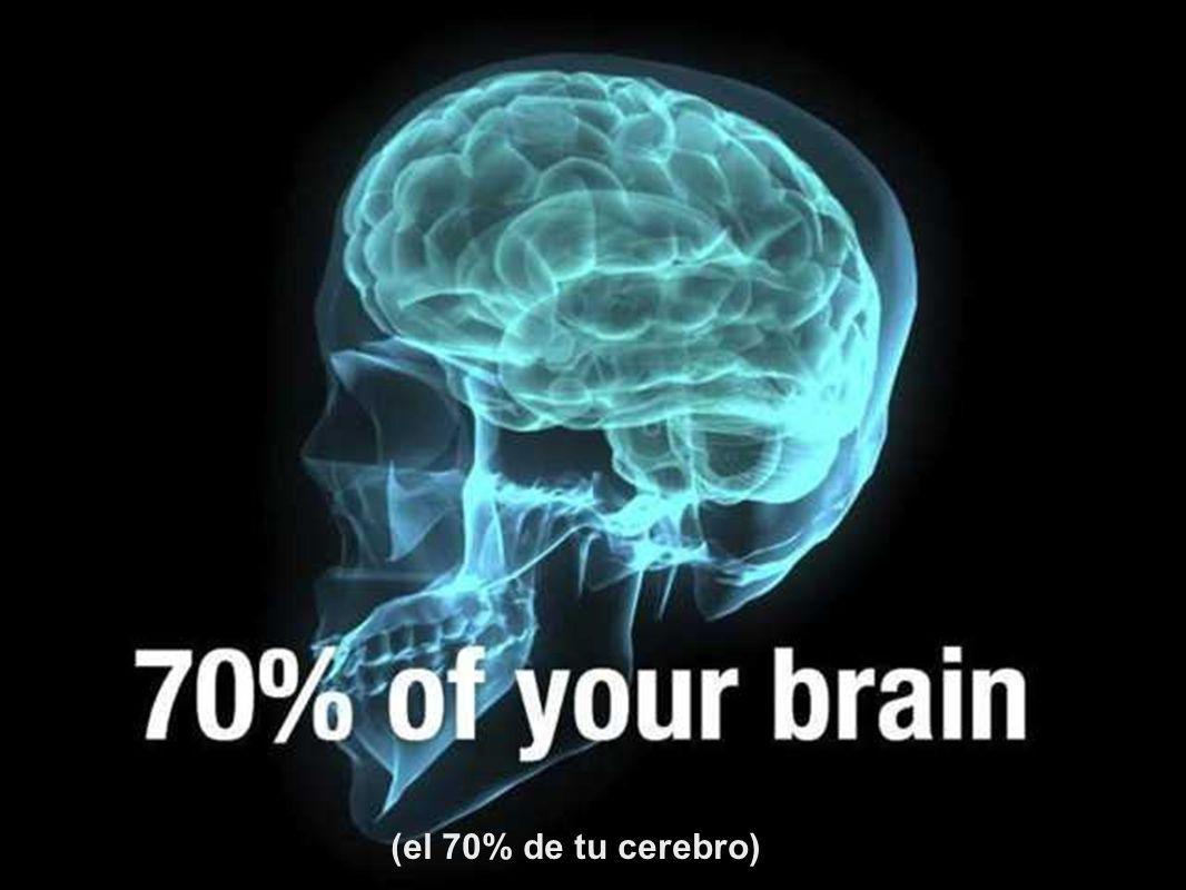 (el 60% de tu cuerpo)