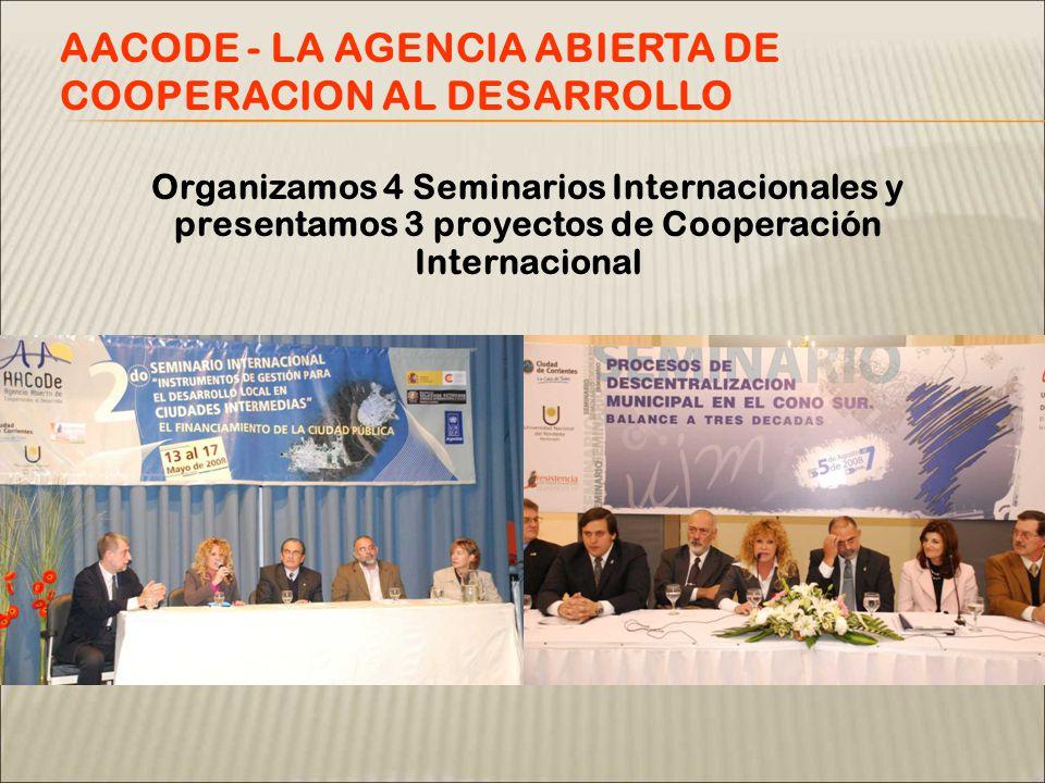 Organizamos 4 Seminarios Internacionales y presentamos 3 proyectos de Cooperación Internacional AACODE - LA AGENCIA ABIERTA DE COOPERACION AL DESARROLLO