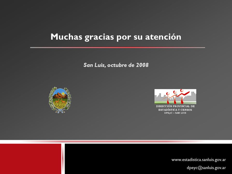 Muchas gracias por su atención San Luis, octubre de 2008
