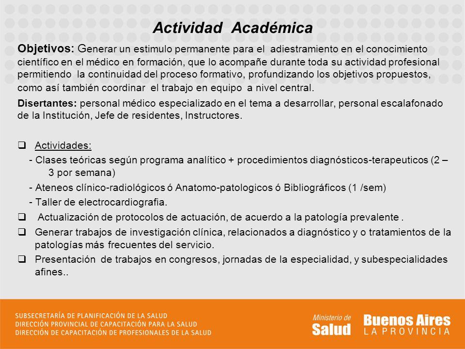 Objetivos: G enerar un estimulo permanente para el adiestramiento en el conocimiento científico en el médico en formación, que lo acompañe durante tod