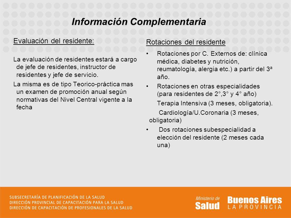 Evaluación del residente: La evaluación de residentes estará a cargo de jefe de residentes, instructor de residentes y jefe de servicio. La misma es d