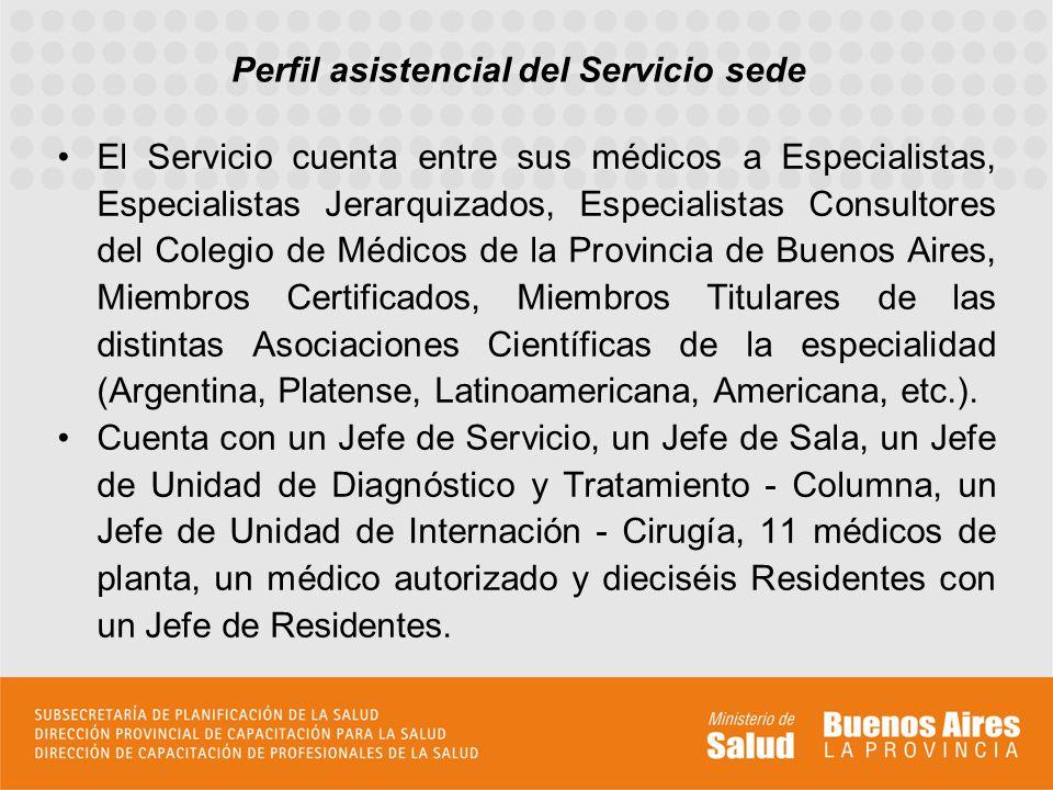 Perfil asistencial del Servicio sede El Servicio cuenta entre sus médicos a Especialistas, Especialistas Jerarquizados, Especialistas Consultores del