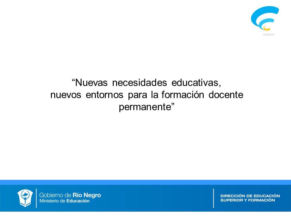 Nuevas necesidades educativas, nuevos entornos para la formación docente permanente