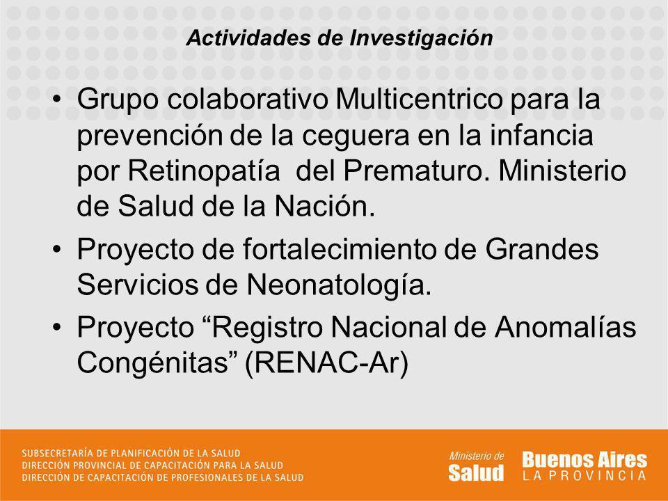 Grupo colaborativo Multicentrico para la prevención de la ceguera en la infancia por Retinopatía del Prematuro. Ministerio de Salud de la Nación. Proy