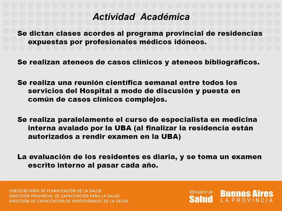 Actividades de Investigación Se realizan presentaciones de trabajos en los Congresos Nacionales y/o Internacionales vigentes en la especialidad (Congreso de medicina Interna del Htal de clínicas, de la Asociación médica Argentina, Jornada Provincial de Hospitales, Congreso de Residentes).