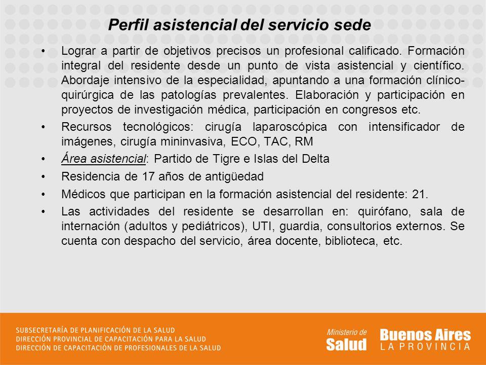 Perfil asistencial del servicio sede Lograr a partir de objetivos precisos un profesional calificado.