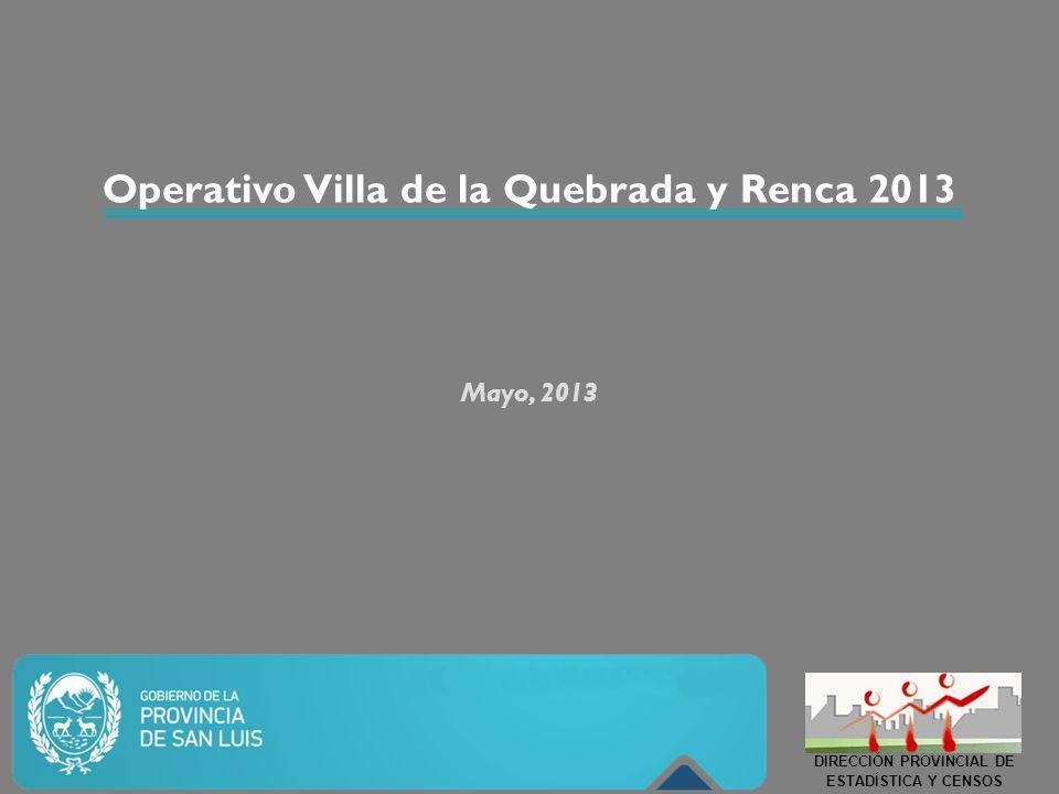 Operativo Villa de la Quebrada y Renca 2013 Mayo, 2013 DIRECCIÓN PROVINCIAL DE ESTADÍSTICA Y CENSOS