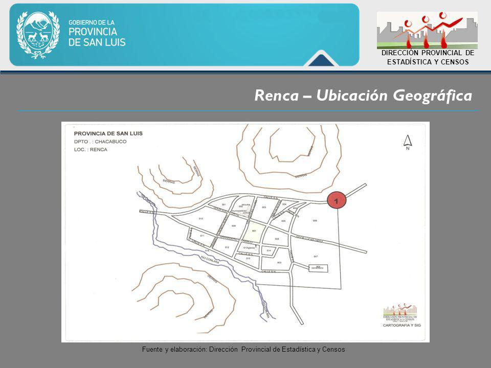 Renca – Ubicación Geográfica DIRECCIÓN PROVINCIAL DE ESTADÍSTICA Y CENSOS Fuente y elaboración: Dirección Provincial de Estadística y Censos