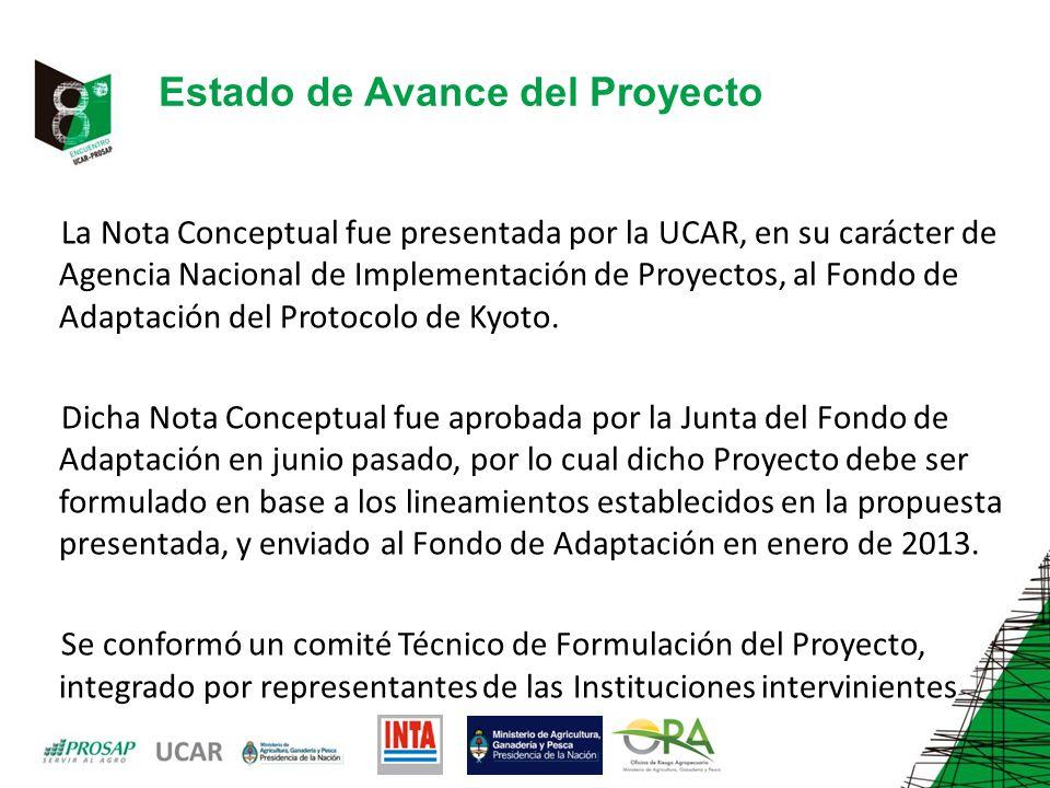La Nota Conceptual fue presentada por la UCAR, en su carácter de Agencia Nacional de Implementación de Proyectos, al Fondo de Adaptación del Protocolo de Kyoto.
