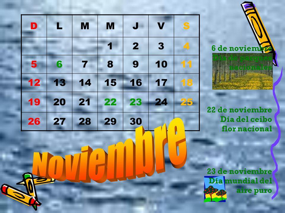 DLMMJVS 1234 567891011 12131415161718 19202122232425 2627282930 6 de noviembre Día de parques nacionales 22 de noviembre Día del ceibo flor nacional 2