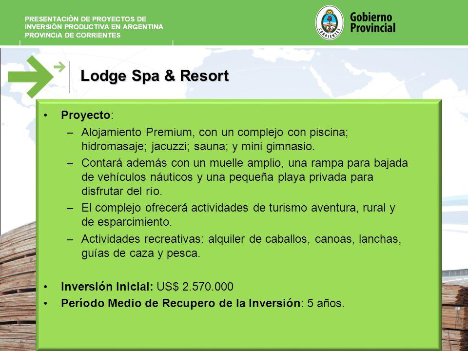 Lodge Spa & Resort Proyecto: –Alojamiento Premium, con un complejo con piscina; hidromasaje; jacuzzi; sauna; y mini gimnasio. –Contará además con un m