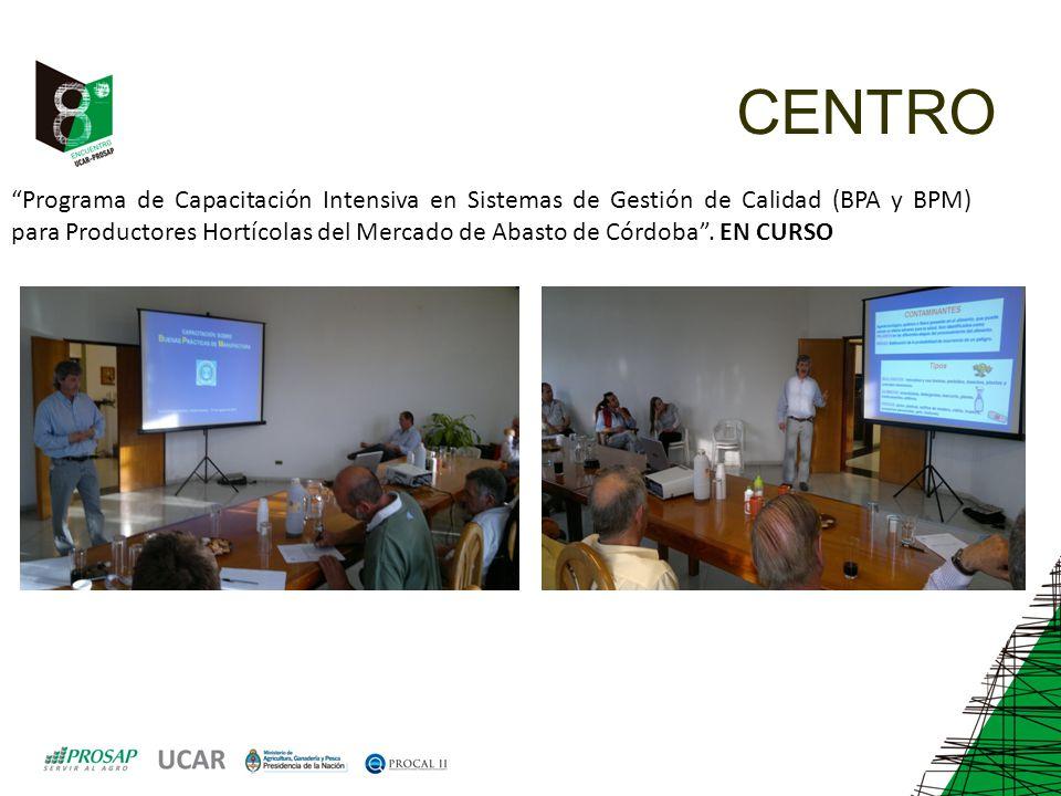 CENTRO Programa de Capacitación Intensiva en Sistemas de Gestión de Calidad (BPA y BPM) para Productores Hortícolas del Mercado de Abasto de Córdoba.