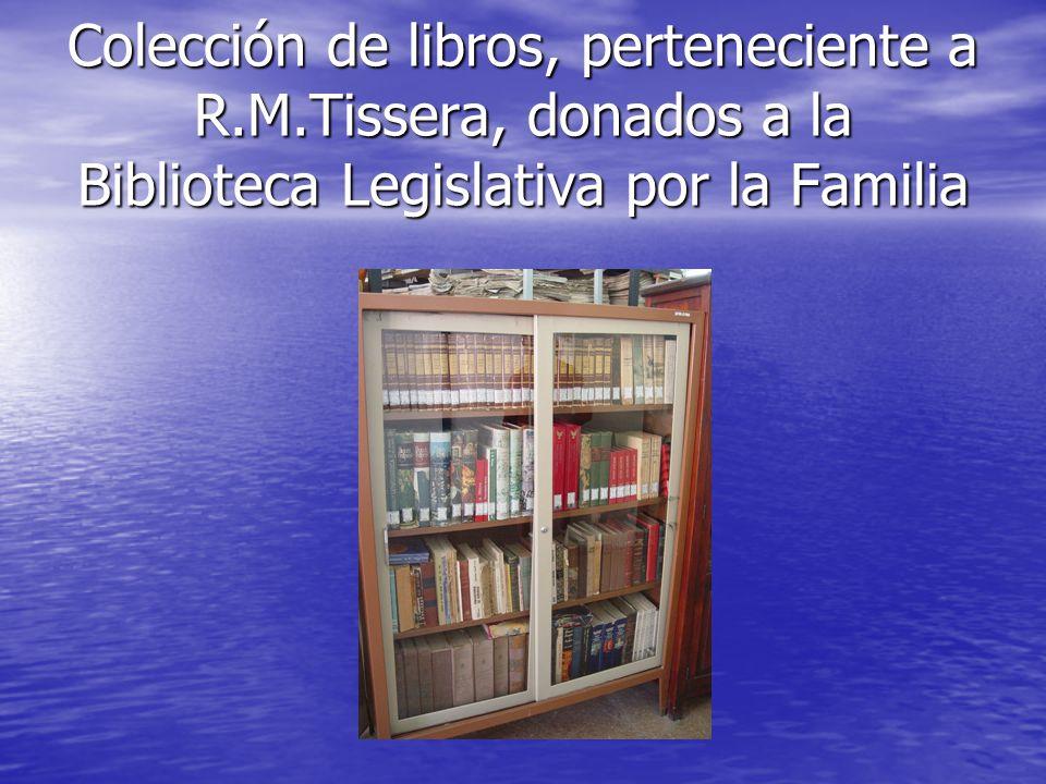Colección de libros, perteneciente a R.M.Tissera, donados a la Biblioteca Legislativa por la Familia