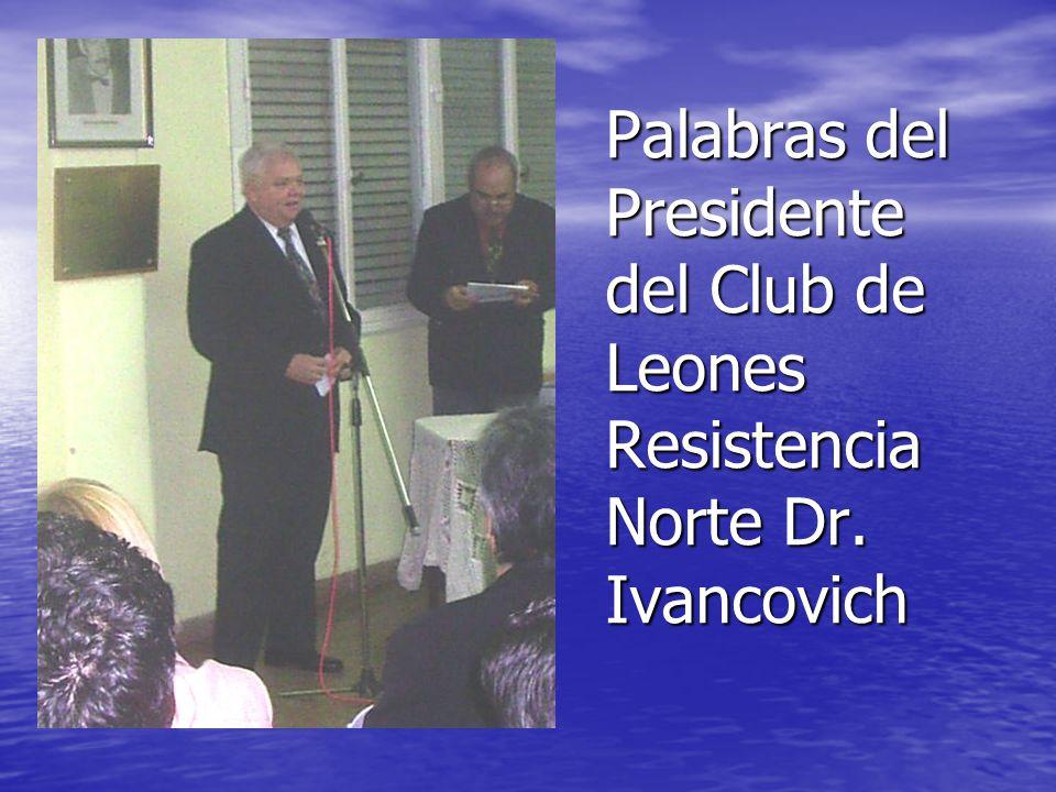 Palabras del Presidente del Club de Leones Resistencia Norte Dr. Ivancovich