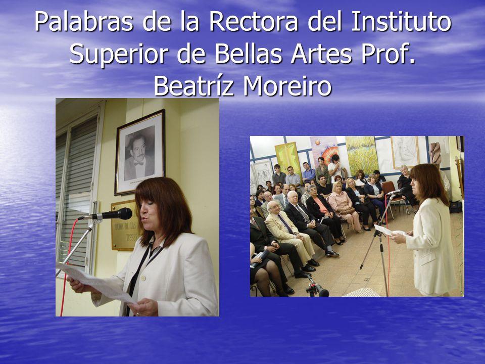 Palabras de la Rectora del Instituto Superior de Bellas Artes Prof. Beatríz Moreiro