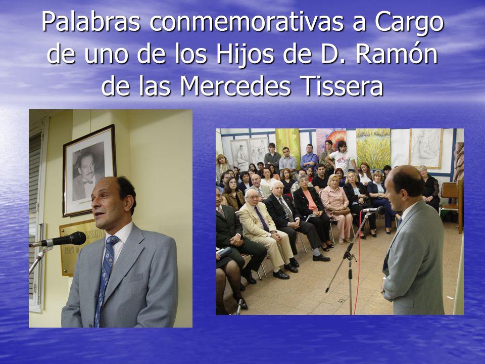 Palabras conmemorativas a Cargo de uno de los Hijos de D. Ramón de las Mercedes Tissera
