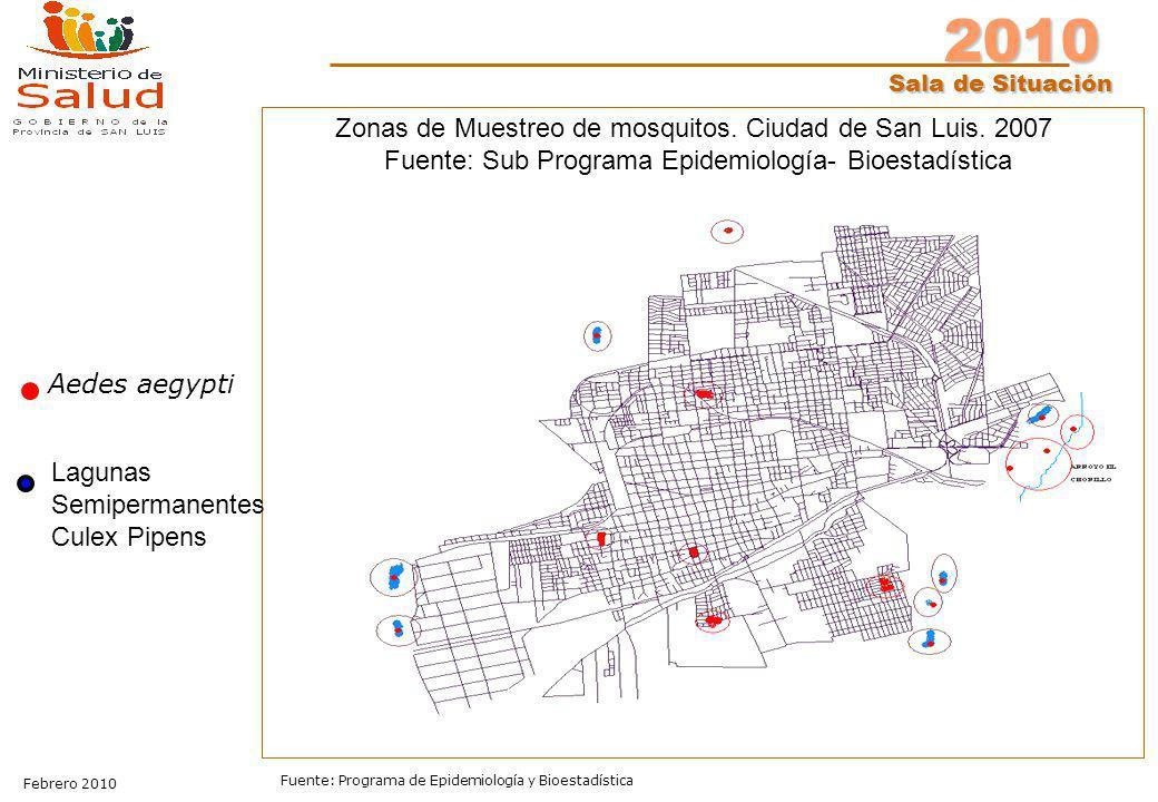 2010 Sala de Situación Febrero 2010 Fuente: Programa de Epidemiología y Bioestadística Zonas de Muestreo de mosquitos. Ciudad de San Luis. 2007 Fuente
