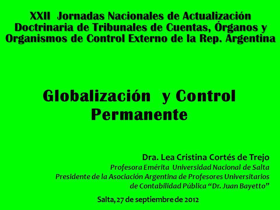 XXII Jornadas Nacionales de Actualización Doctrinaria de Tribunales de Cuentas, Órganos y Organismos de Control Externo de la Rep. Argentina Globaliza