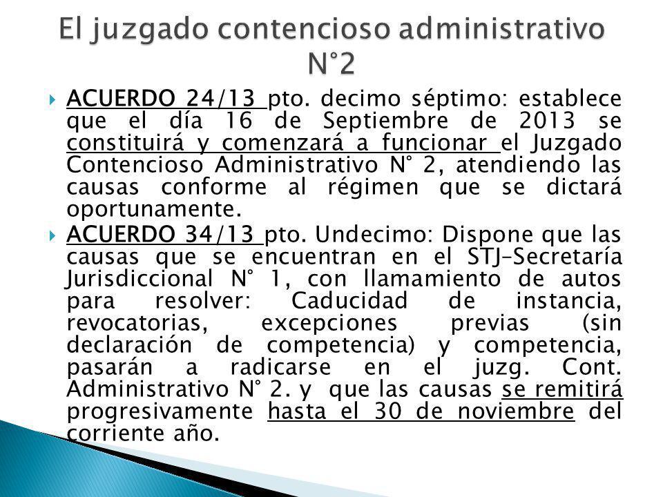 ACUERDO 24/13 pto. decimo séptimo: establece que el día 16 de Septiembre de 2013 se constituirá y comenzará a funcionar el Juzgado Contencioso Adminis