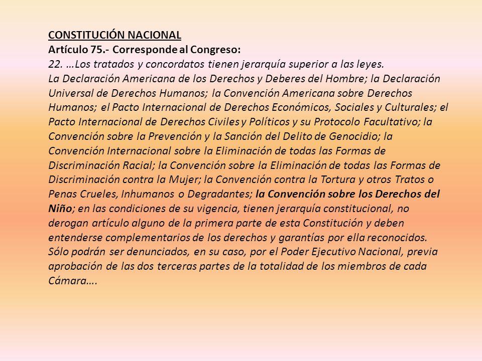 CONSTITUCIÓN NACIONAL Artículo 75.- Corresponde al Congreso: 22.