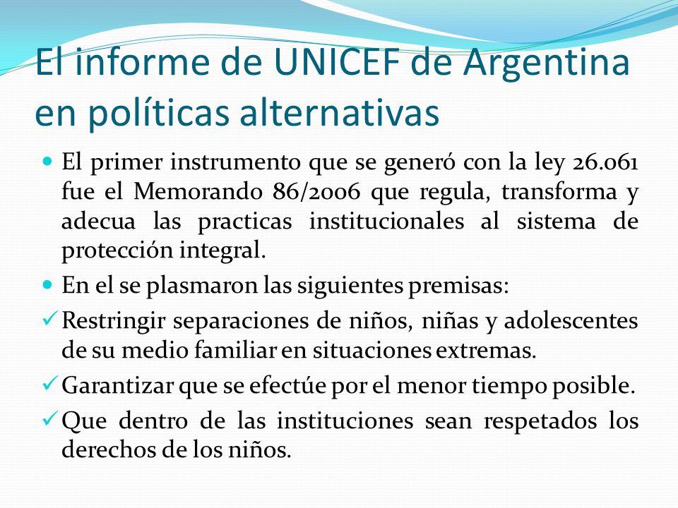 El informe de UNICEF de Argentina en políticas alternativas El primer instrumento que se generó con la ley 26.061 fue el Memorando 86/2006 que regula,