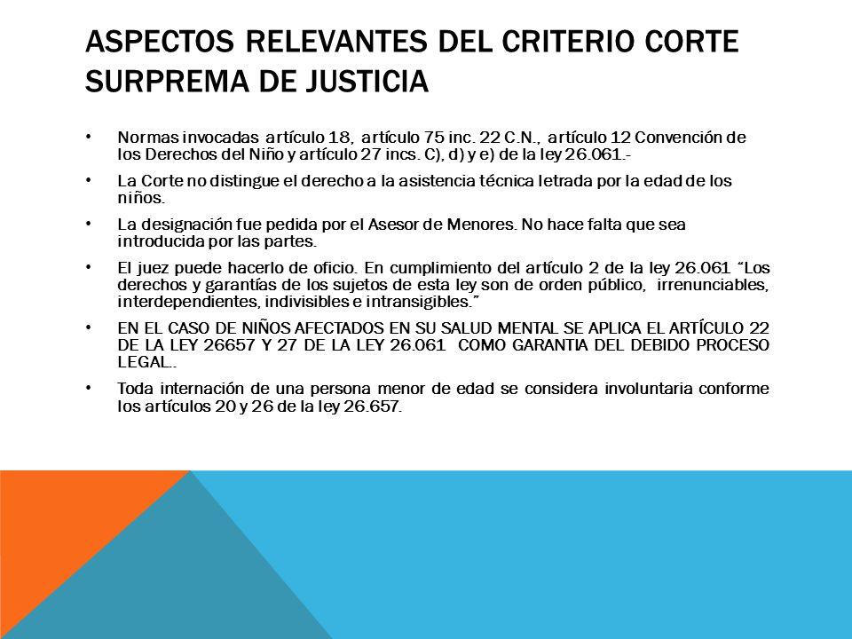 ASPECTOS RELEVANTES DEL CRITERIO CORTE SURPREMA DE JUSTICIA Normas invocadas artículo 18, artículo 75 inc.