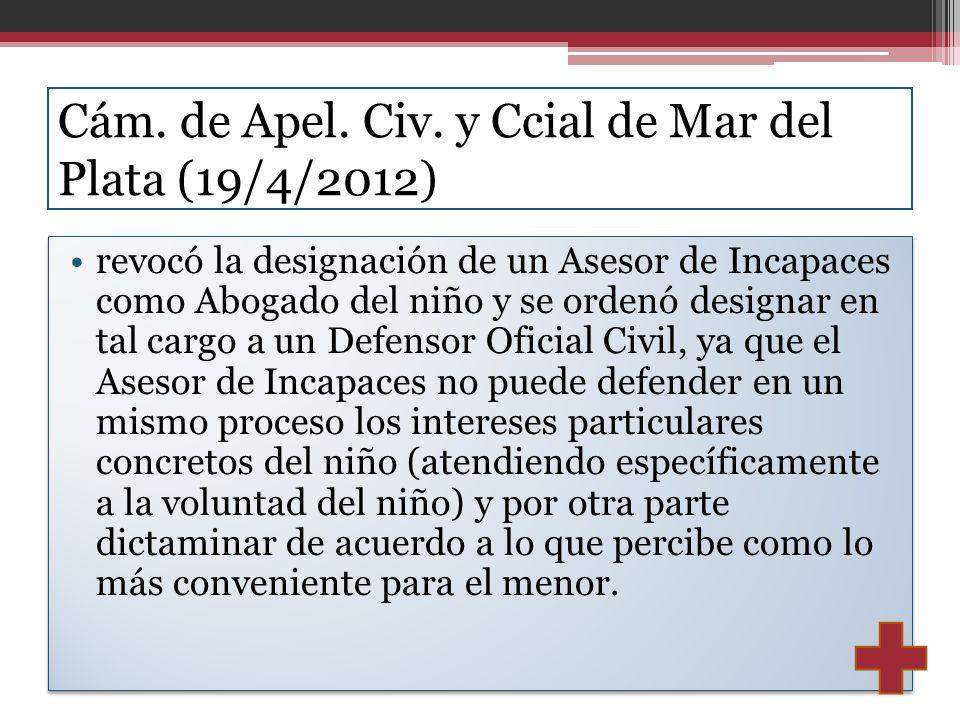 Cám. de Apel. Civ. y Ccial de Mar del Plata (19/4/2012) revocó la designación de un Asesor de Incapaces como Abogado del niño y se ordenó designar en