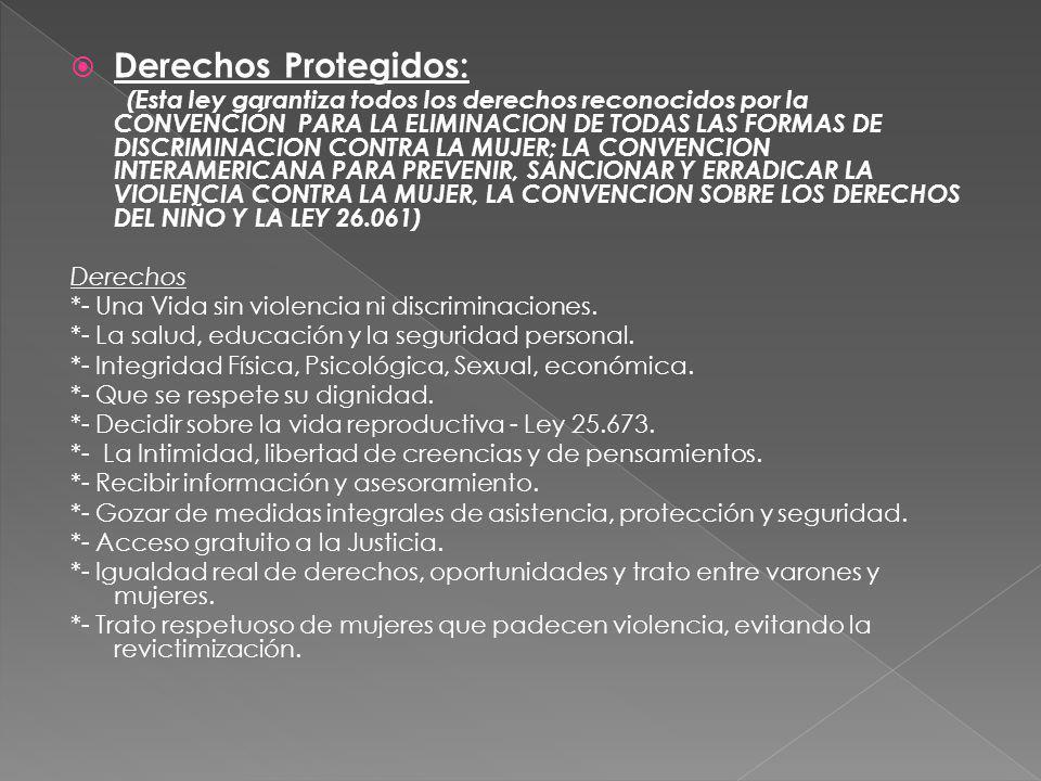 Derechos Protegidos: (Esta ley garantiza todos los derechos reconocidos por la CONVENCIÓN PARA LA ELIMINACION DE TODAS LAS FORMAS DE DISCRIMINACION CO
