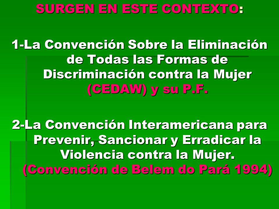 SURGEN EN ESTE CONTEXTO: 1-La Convención Sobre la Eliminación de Todas las Formas de Discriminación contra la Mujer (CEDAW) y su P.F.