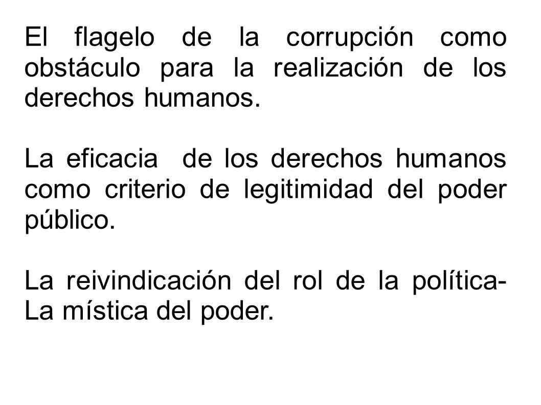 El flagelo de la corrupción como obstáculo para la realización de los derechos humanos. La eficacia de los derechos humanos como criterio de legitimid