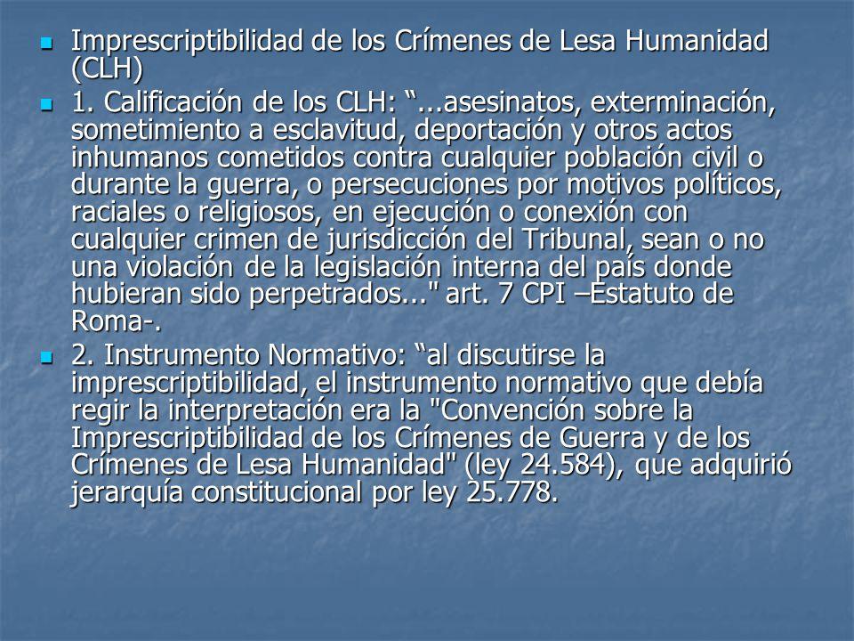 Imprescriptibilidad de los Crímenes de Lesa Humanidad (CLH) Imprescriptibilidad de los Crímenes de Lesa Humanidad (CLH) 1.