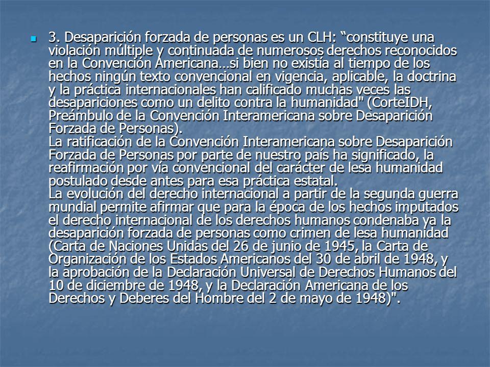 3. Desaparición forzada de personas es un CLH: constituye una violación múltiple y continuada de numerosos derechos reconocidos en la Convención Ameri