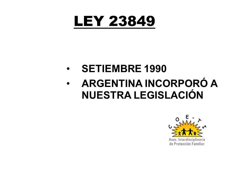 LEY 23849 SETIEMBRE 1990 ARGENTINA INCORPORÓ A NUESTRA LEGISLACIÓN